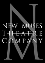 NEW MUSES THEATRE COMPANY